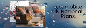 Lycamobile UK plans for nationwide calls and SMS