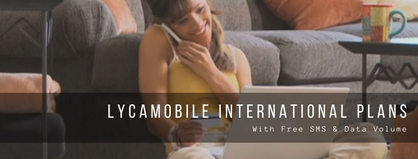 14 Best Lycamobile International Plans: £10, £15 & £20 Bundles with all Details
