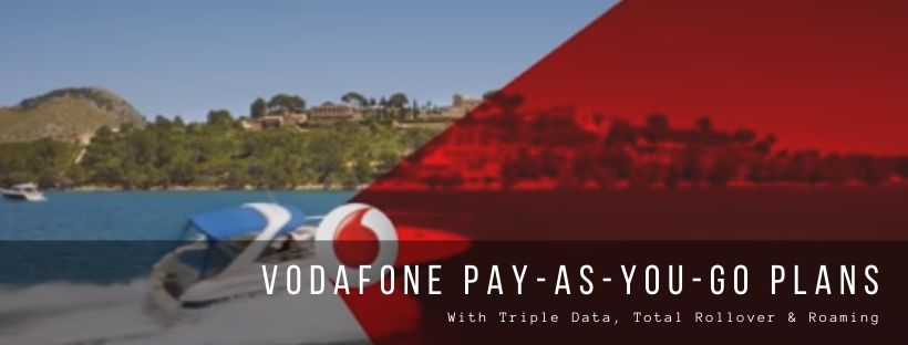 Vodafone Pay-As-You-Go Plans with Triple Data, Total Rollover & Roaming