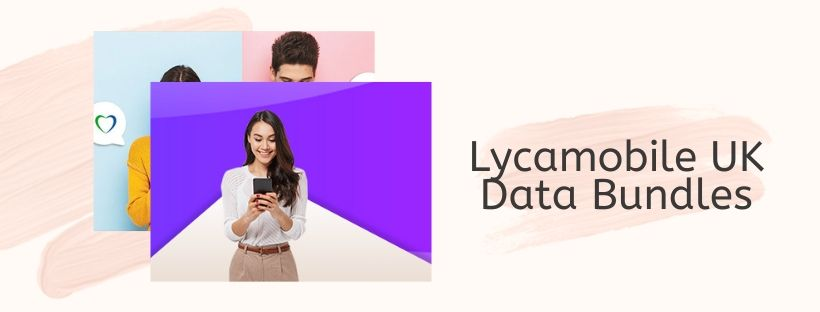 Lycamobile data plans for UK customers