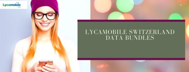 Lycamobile 4G data plans for Switzerland